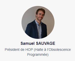 Samuel SAUVAGE - Président de HOP - Halte à l'Obsolescence Programmée